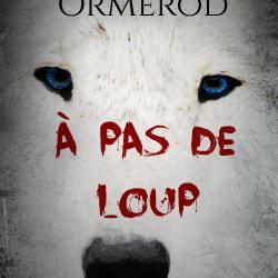 À pas de Loup – Mylène Ormerod