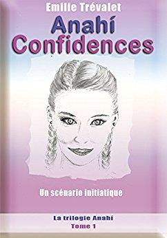 Anahi tome 1 confidences