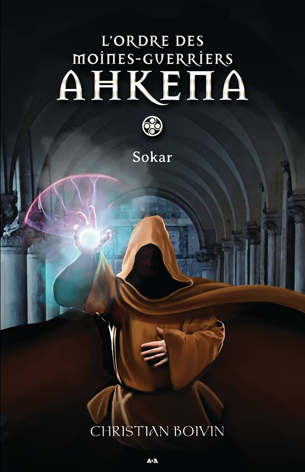 L ordre des moines guerriers ahkena tome 1 sokar 284959