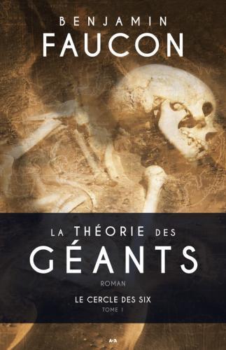 La theorie des geants tome 1 le cercle de six 413176