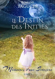 Le destin des inities tome 1 memoires d une sorciere romane taguchi