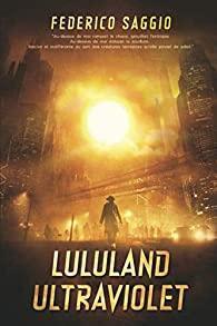 Lululand ultraviolet federico saggio