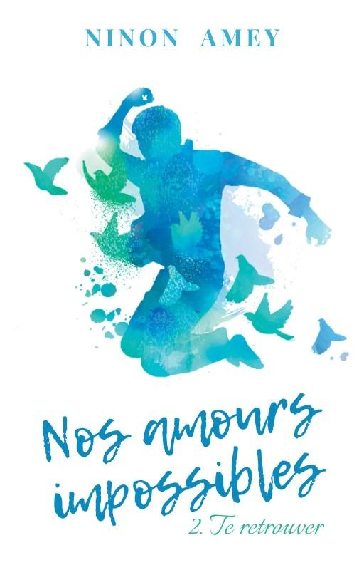 Nos amours impossibles tome 2 ninon amey