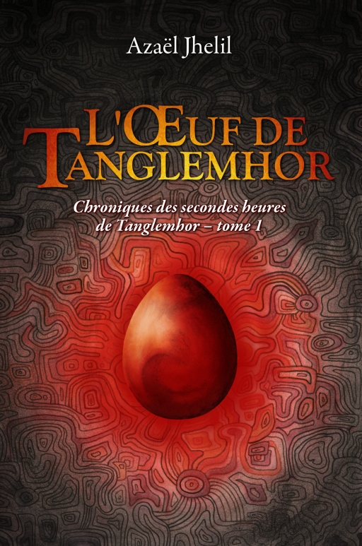Tome 1 l oeuf de tanglemhor